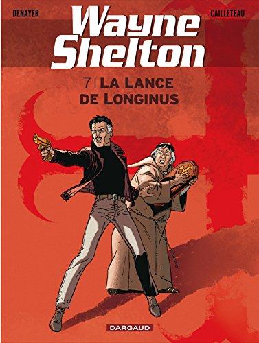 Wayne Shelton - tome 7 - Lance de Longinus (La)
