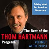 The Best of the Thom Hartmann Program: Volume I: We the People