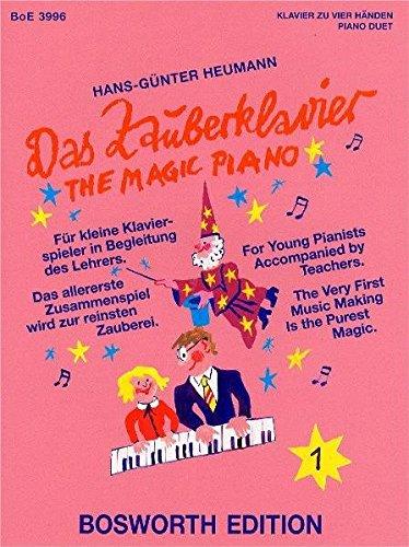 Das Zauberklavier 1. Für kleine Klavierspieler in Begleitung des Lehrers. Das allererste Zusammenspiel wird zur reinsten Zauberei