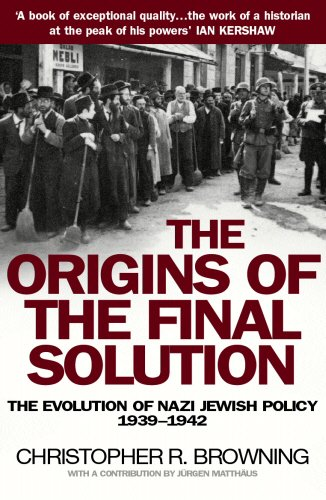 The Origins of the Final Solution: The Evolution of Nazi Jewish Policy September 1939-March 1942 por Christopher Browning