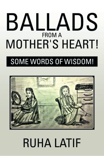Ballads from a Mother's Heart! by Ruha Latif (2016-04-06)