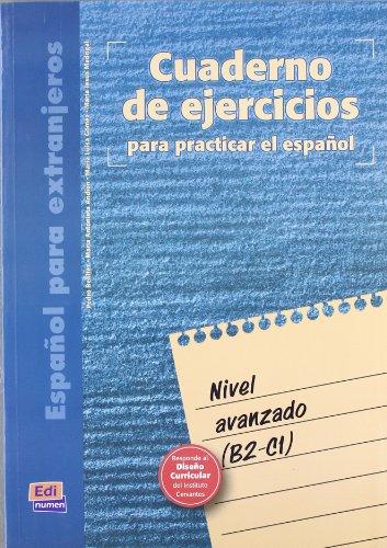 Cuaderno de ejercicios. Nivel avanzado (Cuarderno de Ejercicios) por María Antonieta Andión Herrero