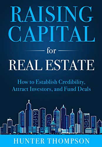 Raising Capital for Real Estate: How to Attract Investors ...