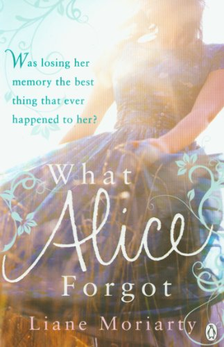 What Alice Forgot: From the bestselling author of Big Little Lies, now an award winning TV series (Keeper Negative)