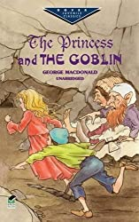 The Princess and the Goblin (Dover Children's Evergreen Classics) by Macdonald (2003-03-28)