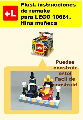 PlusL instrucciones de remake para LEGO 10681,Hina muñeca: Usted puede construir Hina muñeca de sus propios ladrillos por PlusL