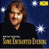 Bryn Terfel - Some Enchanted Evening - The Best Of The Musicals