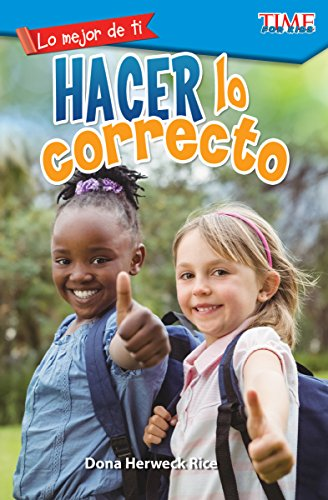 Lo mejor de ti: Hacer lo correcto (The Best You: Making Things Right) (Exploring Reading - Lo Mejor De Ti/ the Best You)