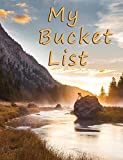 My Bucket List: A Journal and Scrapbook to Record 101 Adventures & Experiences of a Lifetime