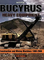 Bucyrus Heavy Equipment: Construction and Mining Machines 1880-2008 (Photo Gallery)