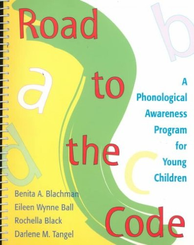 [(Road to the Code: A Phonological Awareness Program for Young Children )] [Author: Benita A. Blachman] [Jan-2000]