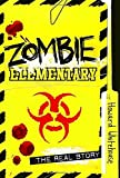Zombie Elementary: The Real Story by Howard Whitehouse (2014-09-09)