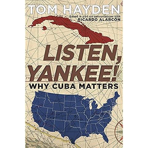Listen, Yankee!: Why Cuba