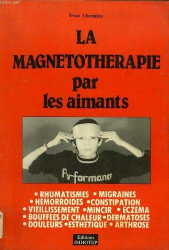 La magnétotherapie par les aimants