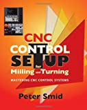 CNC Setup for Milling and Turning: Mastering CNC Control Systems
