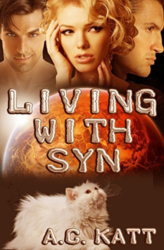 Living With Syn by A.C. Katt (2014-04-02)