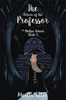 The Return of the Professor: The Dolbin School: Book 3 by [Tiller, Martin]