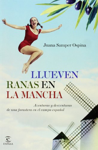 Llueven ranas en la Mancha (ESPASA HOY) por Juana Samper