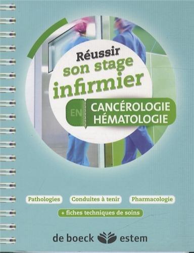 Réussir son stage infirmier - Cancérologie-hématologie par Florencia Caron