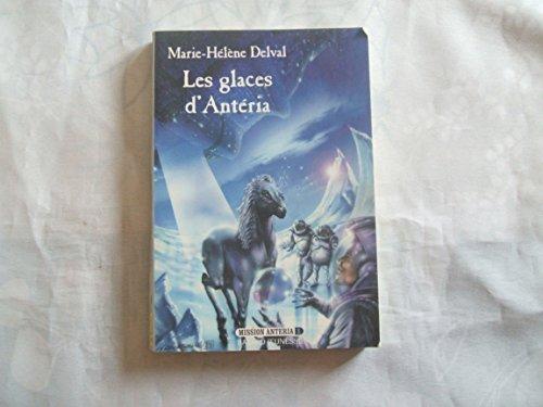 Les glaces d'Antéria par Marie-Hélène Delval
