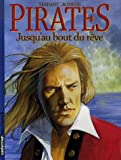 Pirates, Tome 5 - Jusqu'au bout du rêve