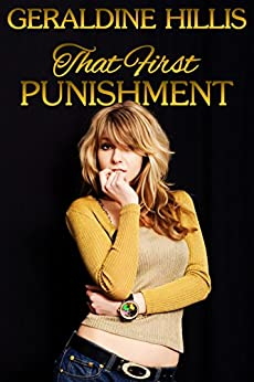 That First Punishment: and other spanking stories (English Edition) di [Hillis, Geraldine]