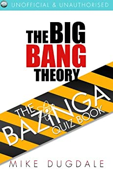 The Big Bang Theory – The Bazinga Quiz Book by [Dugdale, Mike]