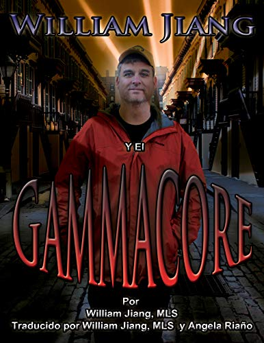 William Jiang y el Gamma Core: Una Historia Verdadera por William Jiang