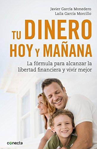 tu-dinero-hoy-y-manana-la-formula-para-alcanzar-tu-libertad-financiera-y-vivir-mejor-conecta