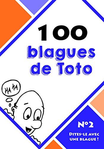 100 blagues de Toto (Dites-le avec une blague ! t. 2) par Le blagueur masqué