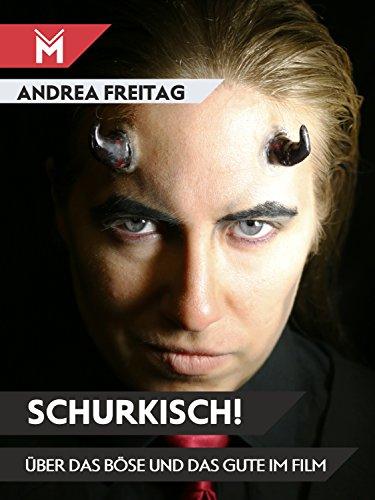 Schurkisch!: Über das Böse und das Gute im Film