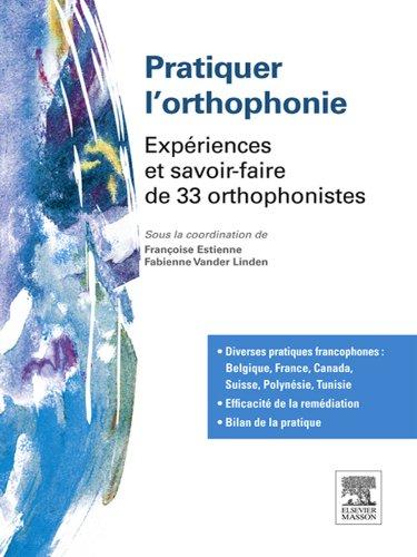 Pratiquer l'orthophonie: Expriences et savoir-faire de 33 orthophonistes