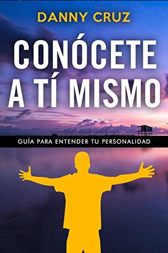 Conocete a ti mismo: Guia para entender tu personalidad (Spanish Edition)