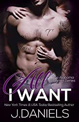 All I Want: Alabama Summer Series by J. Daniels (2014-11-24)