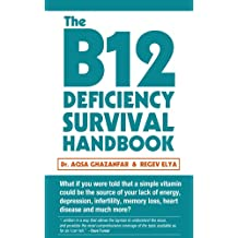 The B12 Deficiency Survival Handbook (English Edition)