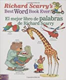 Richard Scarry's Best Word Book Ever/El Mejor Libro de Palabras de Richard Scarry (Richard Scarry's Best Books Ever)