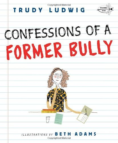 Confessions of a Former Bully by Trudy Ludwig (10-Jul-2012) Paperback