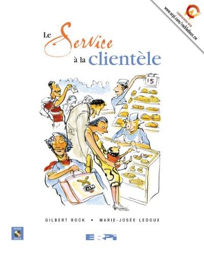 Le Service à la clientèle (1Cédérom) par Gilbert Rock, Marie-Josée Ledoux