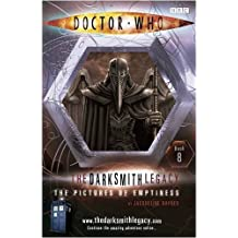 The Pictures of Emptiness (Doctor Who The Darksmith Legacy #8) by Jacqueline Rayner (2009-07-30)