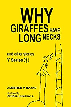 Why Giraffes have long necks and other stories (The Y Series Book 1) by [Rajan, Jamshed V]