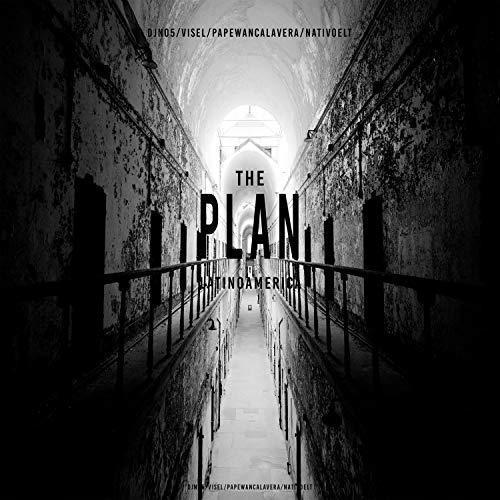 The Plan (feat. Dj No5, Visel & Nativo Elt) [Explicit]