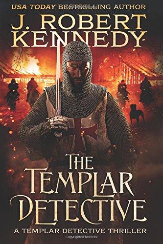 The Templar Detective: A Templar Detective Thriller Book #1: Volume 1 (Templar Detective Thrillers)