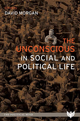 The Unconscious in Social and Political Life (The Political Mind) (English Edition)