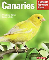 Canaries (Complete Pet Owner's Manual) by Thomas Haupt (2010-04-01)