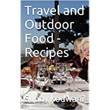 Travel and Outdoor Food - Recipes (English Edition)