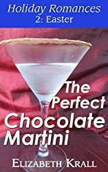 The Perfect Chocolate Martini (Holiday Romances Book 2) (English Edition)