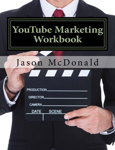 D-youtube (YouTube Marketing Workbook: How to Use YouTube for Business)