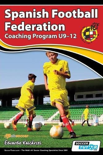 Spanish Football Federation Coaching Program U9-12