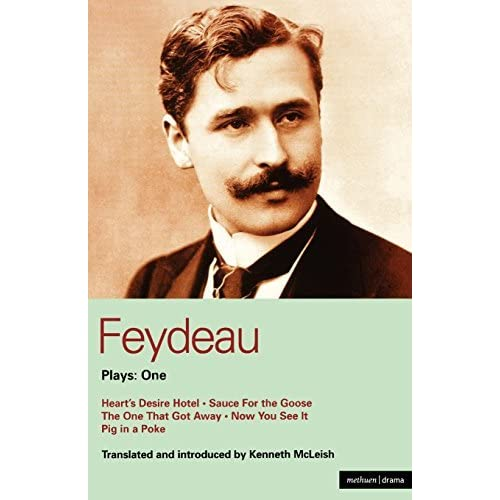 Feydeau Plays: 1: Heart's Desire Hotel; Sauce for the Goose; The One That Got Away; Now You See it; Pig in a Poke (World Classics) (Vol 1) by Georges Feydeau(2008-10-31)