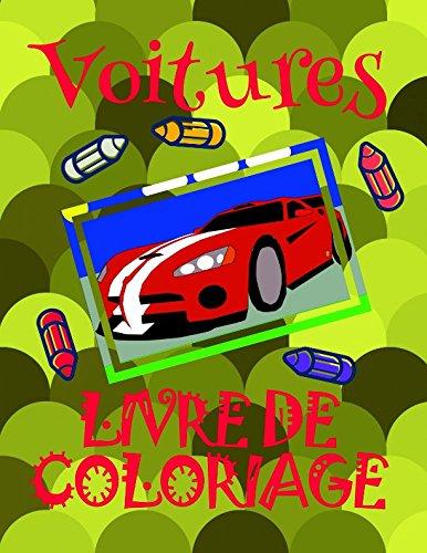 Livre de Coloriage Voitures ✎: Voitures Livre de Coloriage garcon 4-10 ans! ✌ par Maeva Andre